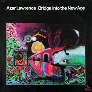 Azar Lawrence - Bridge Into The New Age